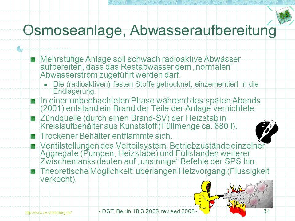 """http://www.sv-uhlenberg.de/ - DST, Berlin 18.3.2005, revised 2008 -34 Osmoseanlage, Abwasseraufbereitung Mehrstufige Anlage soll schwach radioaktive Abwässer aufbereiten, dass das Restabwasser dem """"normalen Abwasserstrom zugeführt werden darf."""