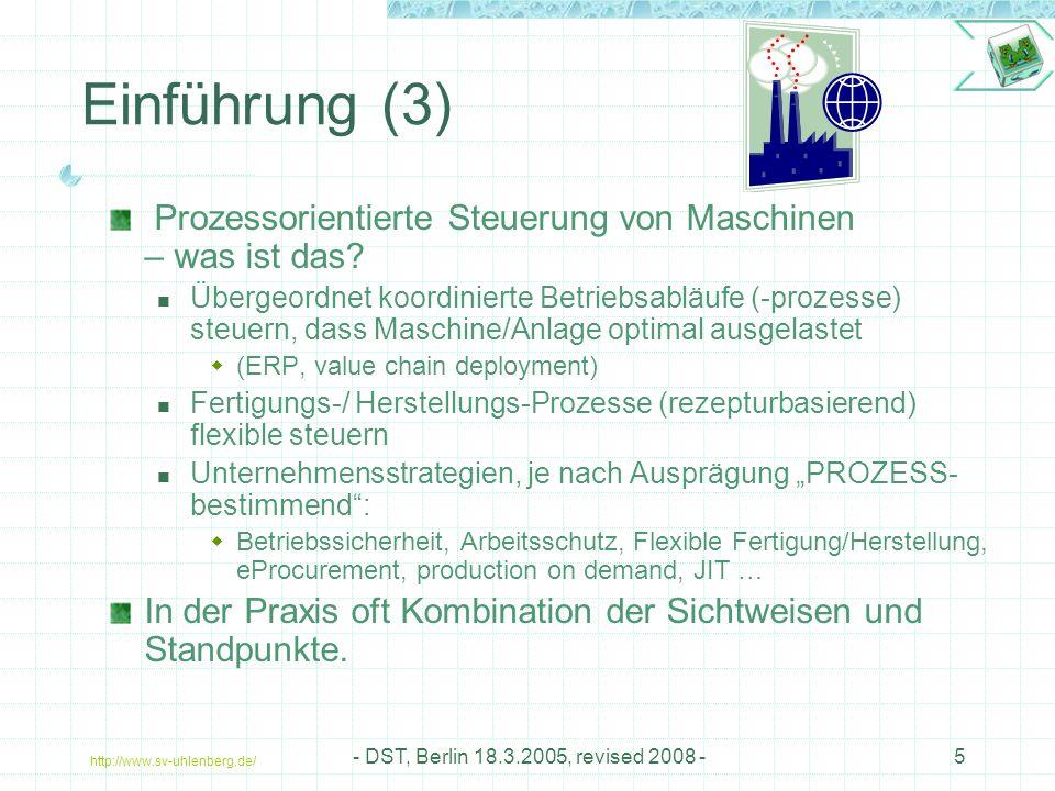 http://www.sv-uhlenberg.de/ - DST, Berlin 18.3.2005, revised 2008 -5 Einführung (3) Prozessorientierte Steuerung von Maschinen – was ist das.