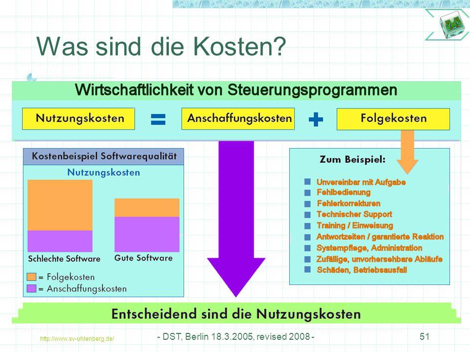 http://www.sv-uhlenberg.de/ - DST, Berlin 18.3.2005, revised 2008 -51 Was sind die Kosten?