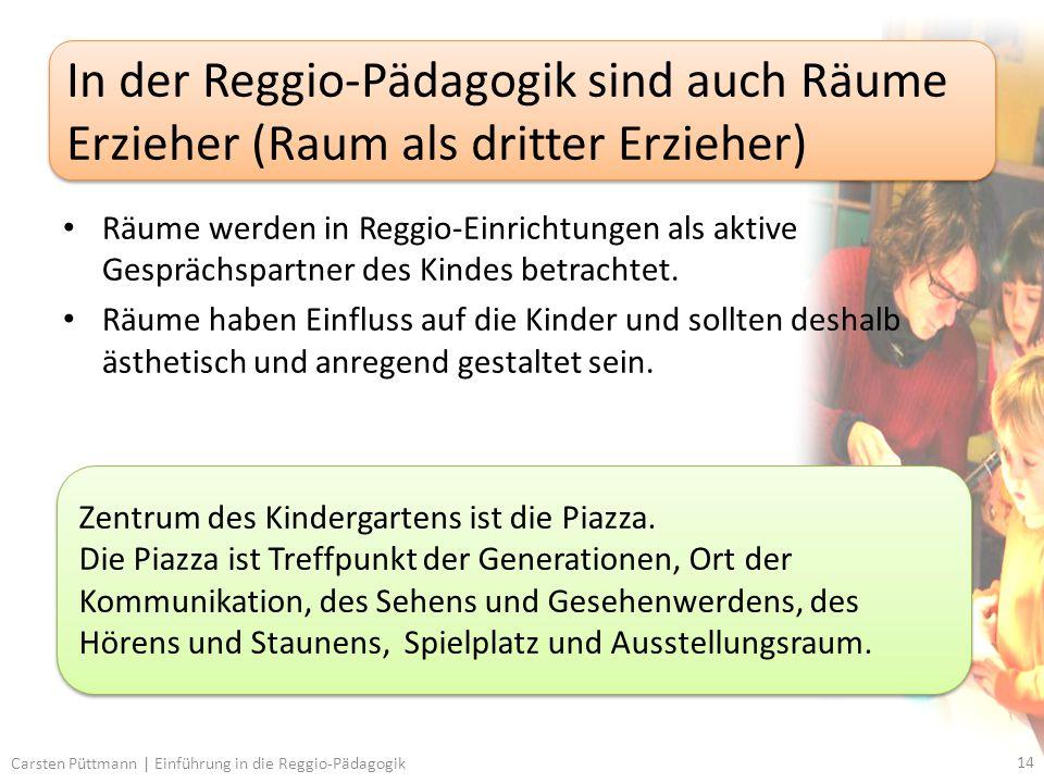 Räume werden in Reggio-Einrichtungen als aktive Gesprächspartner des Kindes betrachtet.