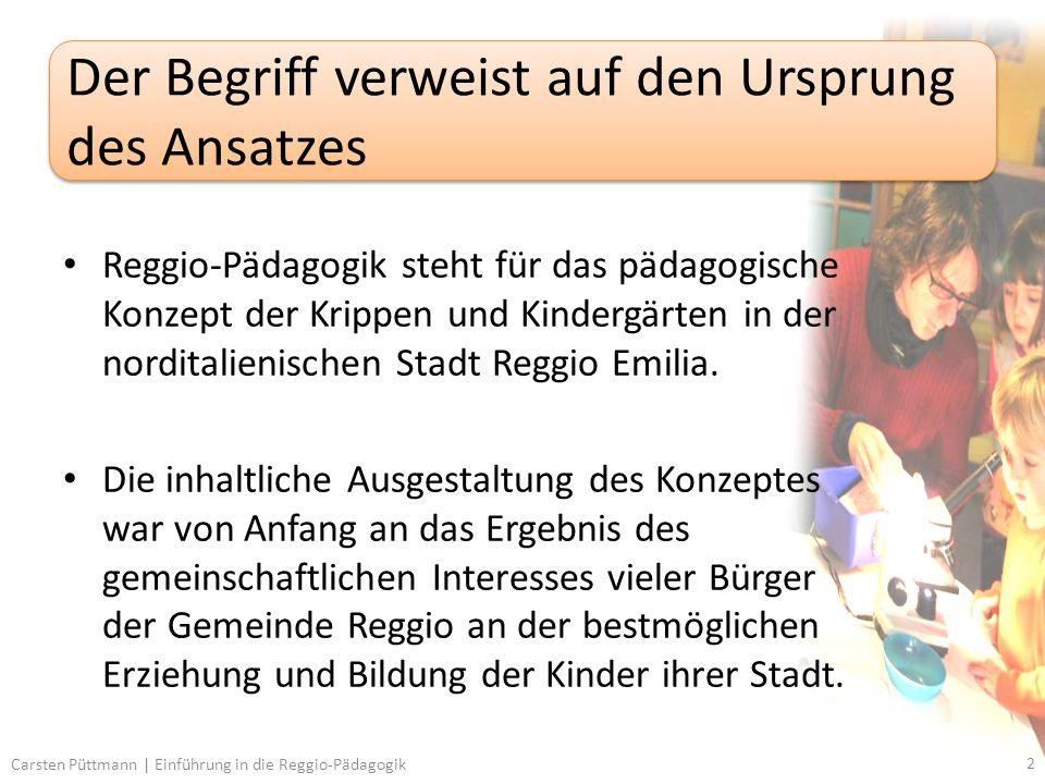 Reggio-Pädagogik steht für das pädagogische Konzept der Krippen und Kindergärten in der norditalienischen Stadt Reggio Emilia.