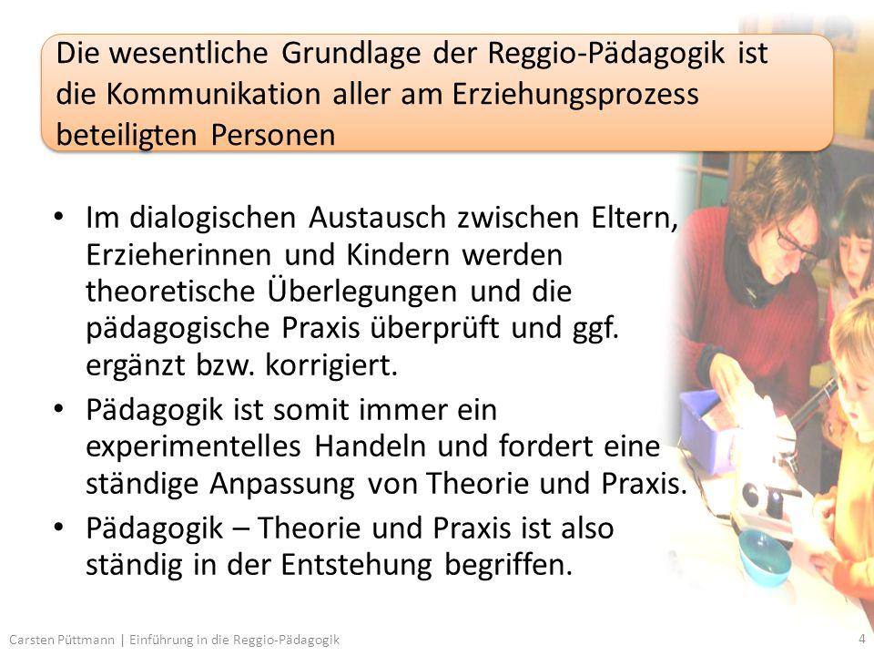Im dialogischen Austausch zwischen Eltern, Erzieherinnen und Kindern werden theoretische Überlegungen und die pädagogische Praxis überprüft und ggf.