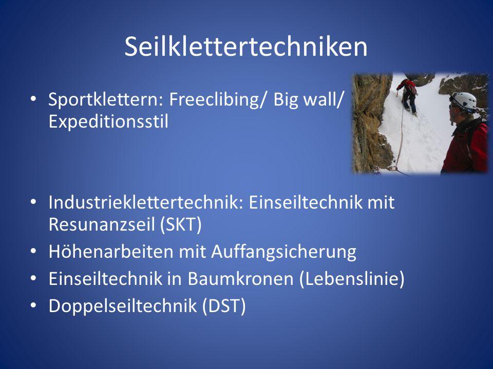 Seilklettertechniken Sportklettern: Freeclibing/ Big wall/ Expeditionsstil Industrieklettertechnik: Einseiltechnik mit Resunanzseil (SKT) Höhenarbeite