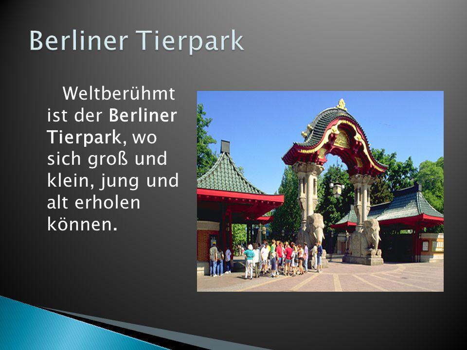 Weltberühmt ist der Berliner Tierpark, wo sich groß und klein, jung und alt erholen können.