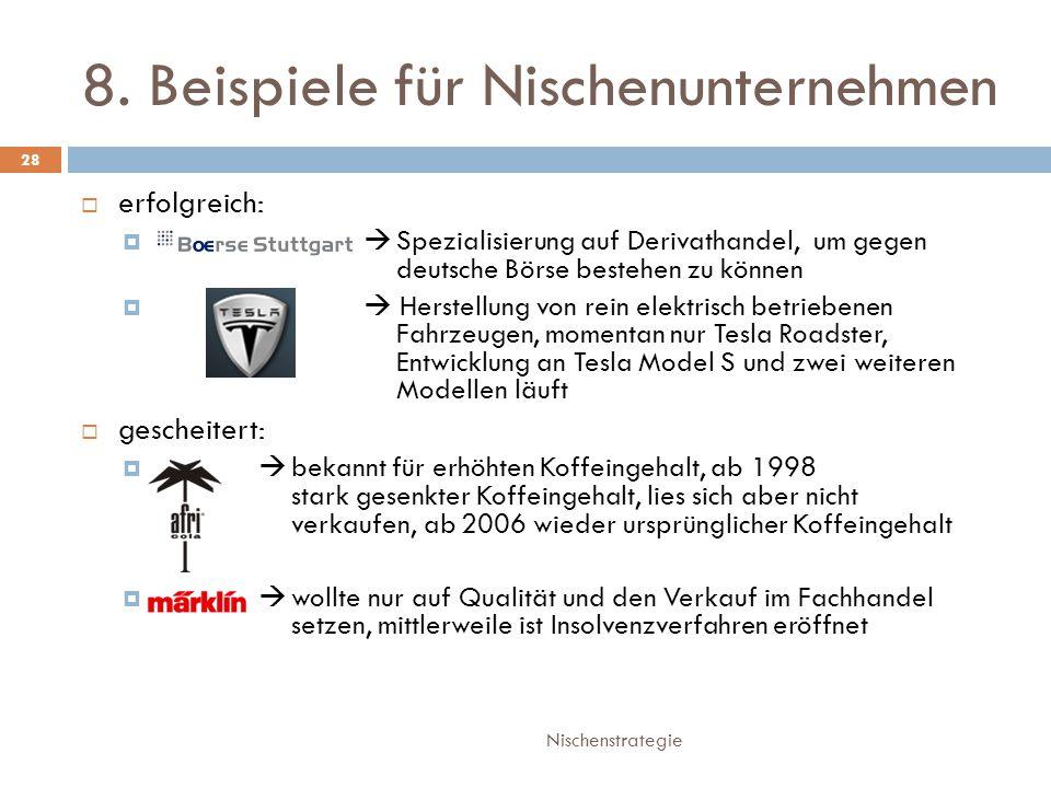 8. Beispiele für Nischenunternehmen Nischenstrategie 28  erfolgreich:   Spezialisierung auf Derivathandel, um gegen deutsche Börse bestehen zu könn