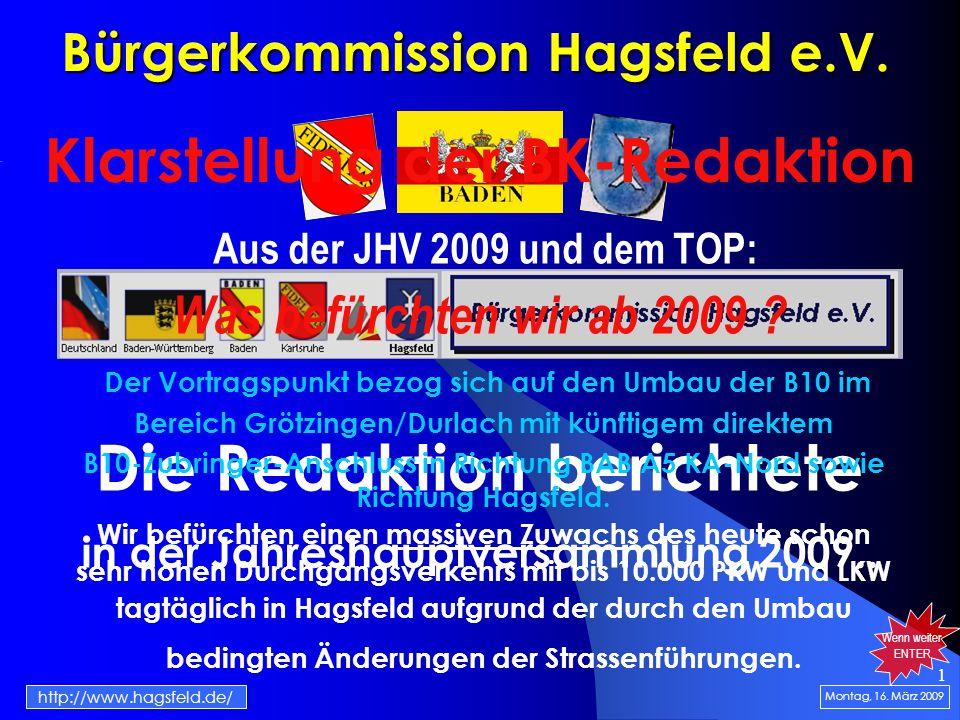 1 Bürgerkommission Hagsfeld e.V. Die Redaktion berichtete in der Jahreshauptversammlung 2009..
