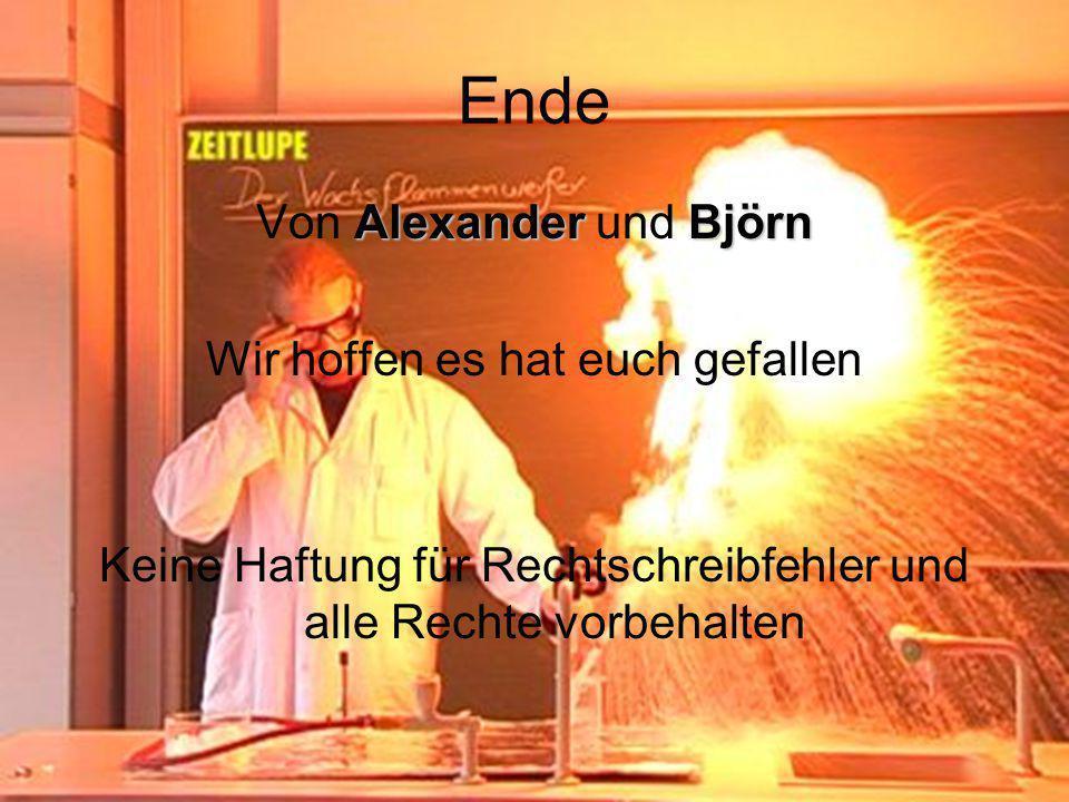 Ende AlexanderBjörn Von Alexander und Björn Wir hoffen es hat euch gefallen Keine Haftung für Rechtschreibfehler und alle Rechte vorbehalten