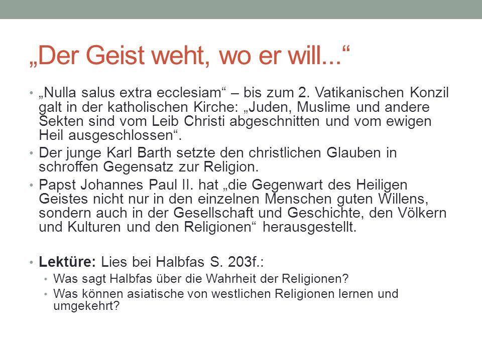 """""""Der Geist weht, wo er will..."""" """"Nulla salus extra ecclesiam"""" – bis zum 2. Vatikanischen Konzil galt in der katholischen Kirche: """"Juden, Muslime und a"""