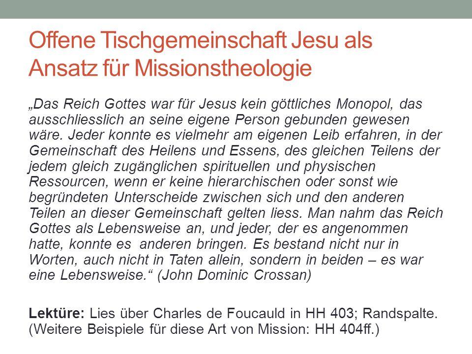 """Offene Tischgemeinschaft Jesu als Ansatz für Missionstheologie """"Das Reich Gottes war für Jesus kein göttliches Monopol, das ausschliesslich an seine e"""
