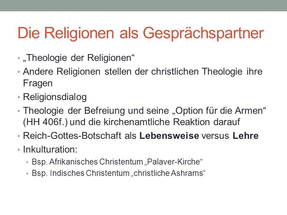 """Die Religionen als Gesprächspartner """"Theologie der Religionen"""" Andere Religionen stellen der christlichen Theologie ihre Fragen Religionsdialog Theolo"""