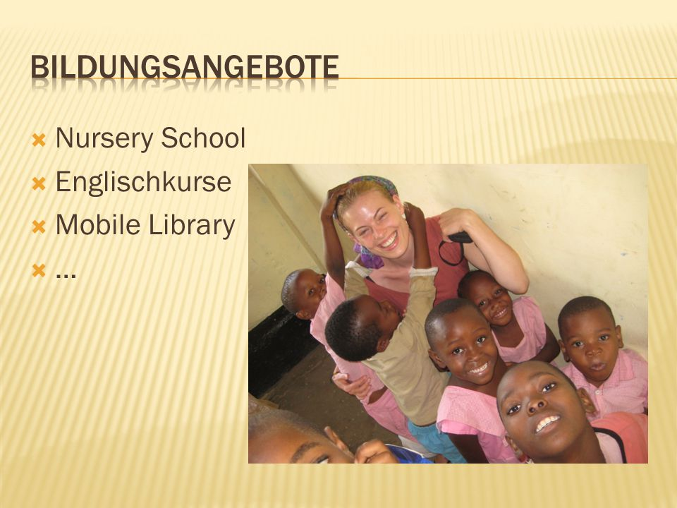  Nursery School  Englischkurse  Mobile Library  … …)