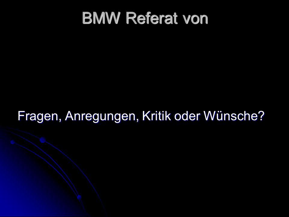 BMW Referat von Fragen, Anregungen, Kritik oder Wünsche?