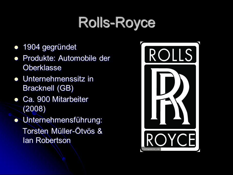 Rolls-Royce 1904 gegründet 1904 gegründet Produkte: Automobile der Oberklasse Produkte: Automobile der Oberklasse Unternehmenssitz in Bracknell (GB) U