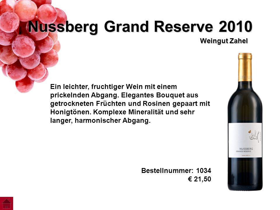 Nussberg Grand Reserve 2010 Weingut Zahel Ein leichter, fruchtiger Wein mit einem prickelnden Abgang. Elegantes Bouquet aus getrockneten Früchten und