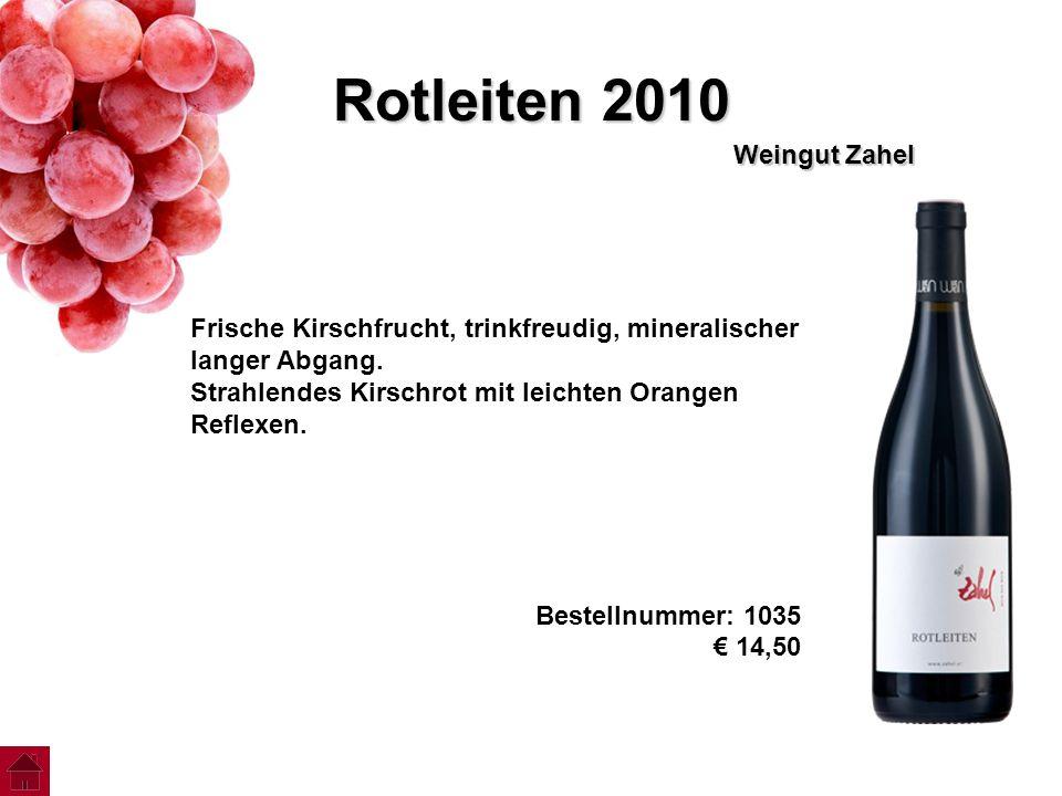 Rotleiten 2010 Weingut Zahel Frische Kirschfrucht, trinkfreudig, mineralischer langer Abgang. Strahlendes Kirschrot mit leichten Orangen Reflexen. Bes