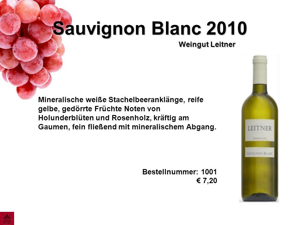 Sauvignon Blanc 2010 Weingut Leitner Mineralische weiße Stachelbeeranklänge, reife gelbe, gedörrte Früchte Noten von Holunderblüten und Rosenholz, krä