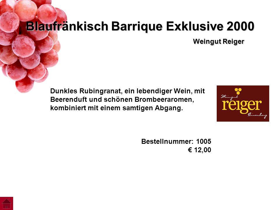 Blaufränkisch Barrique Exklusive 2000 Weingut Reiger Dunkles Rubingranat, ein lebendiger Wein, mit Beerenduft und schönen Brombeeraromen, kombiniert m