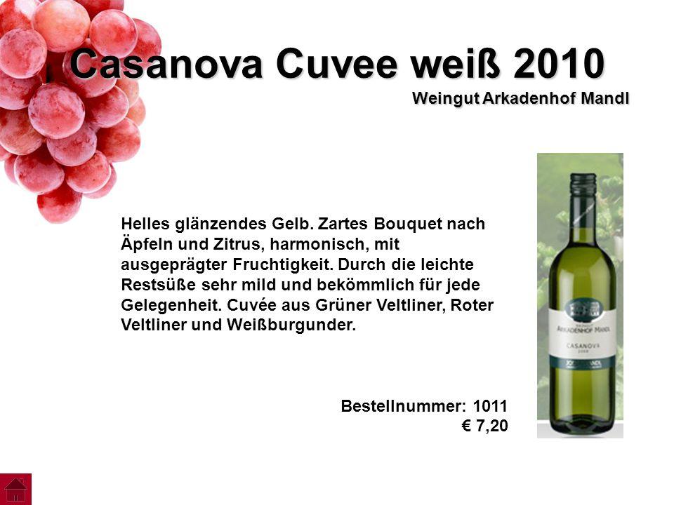 Casanova Cuvee weiß 2010 Weingut Arkadenhof Mandl Helles glänzendes Gelb. Zartes Bouquet nach Äpfeln und Zitrus, harmonisch, mit ausgeprägter Fruchtig