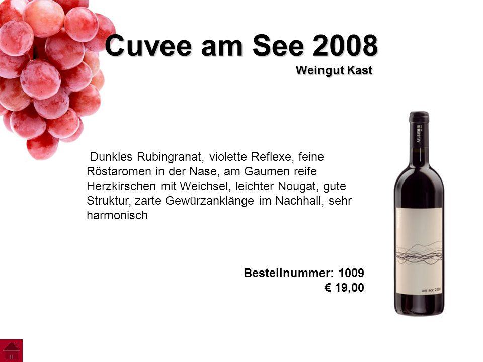 Cuvee am See 2008 Weingut Kast Dunkles Rubingranat, violette Reflexe, feine Röstaromen in der Nase, am Gaumen reife Herzkirschen mit Weichsel, leichte