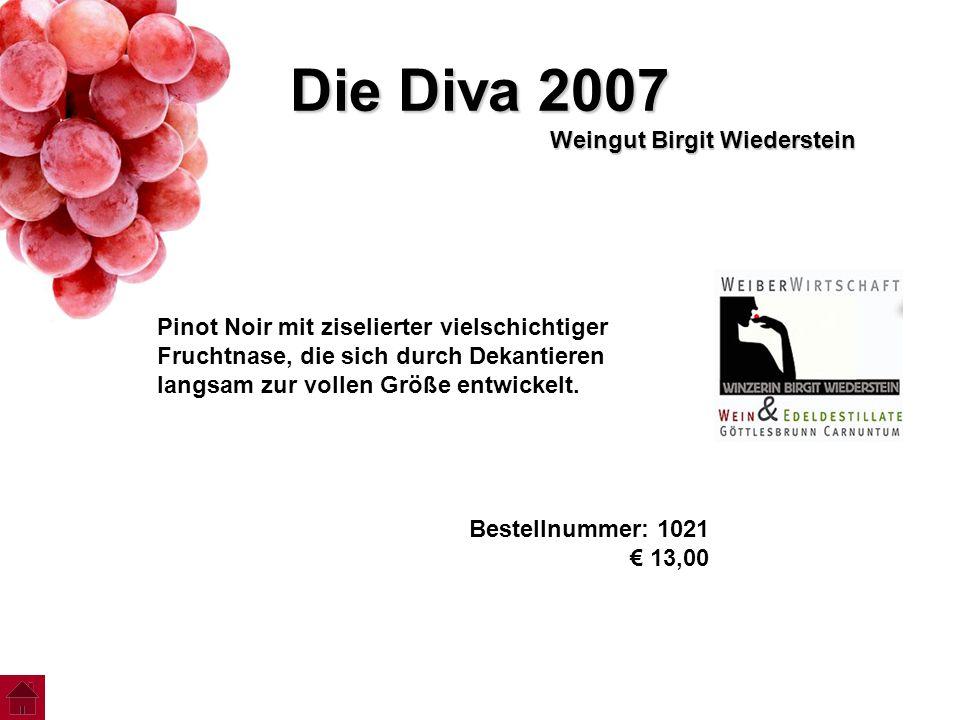 Die Diva 2007 Weingut Birgit Wiederstein Pinot Noir mit ziselierter vielschichtiger Fruchtnase, die sich durch Dekantieren langsam zur vollen Größe en