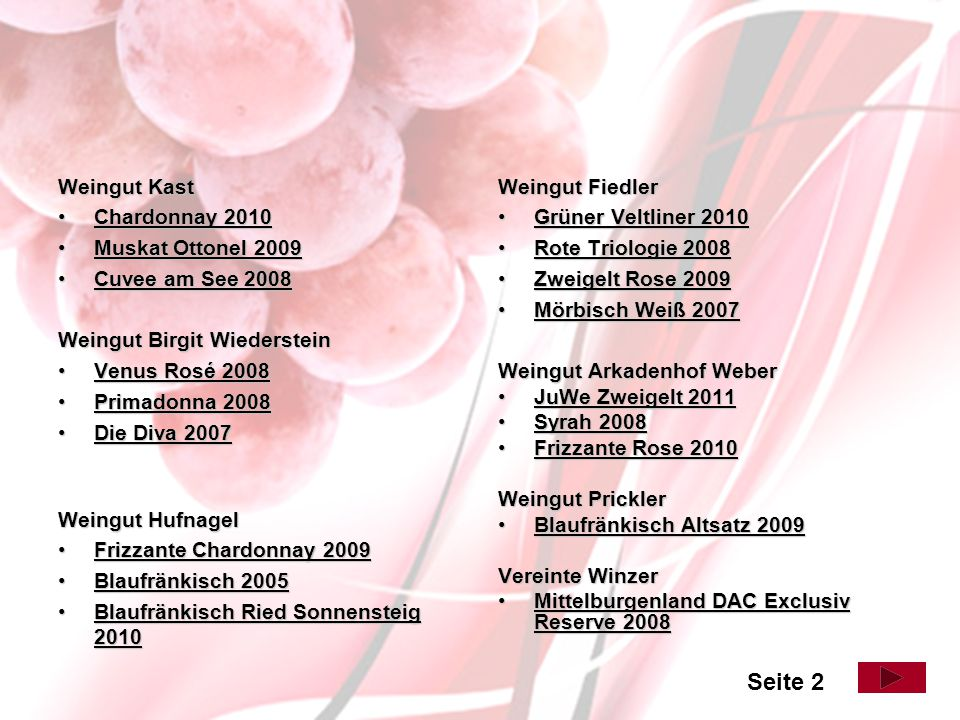 Chardonnay 2010 Weingut Kast Komplexe Zitrusnase, dahinter Noten von reifen gelben Früchten und Nüssen, weicher, geschmeidiger Gaumen mit feiner Mineralität im Abgang Bestellnummer: 1007 € 8,00