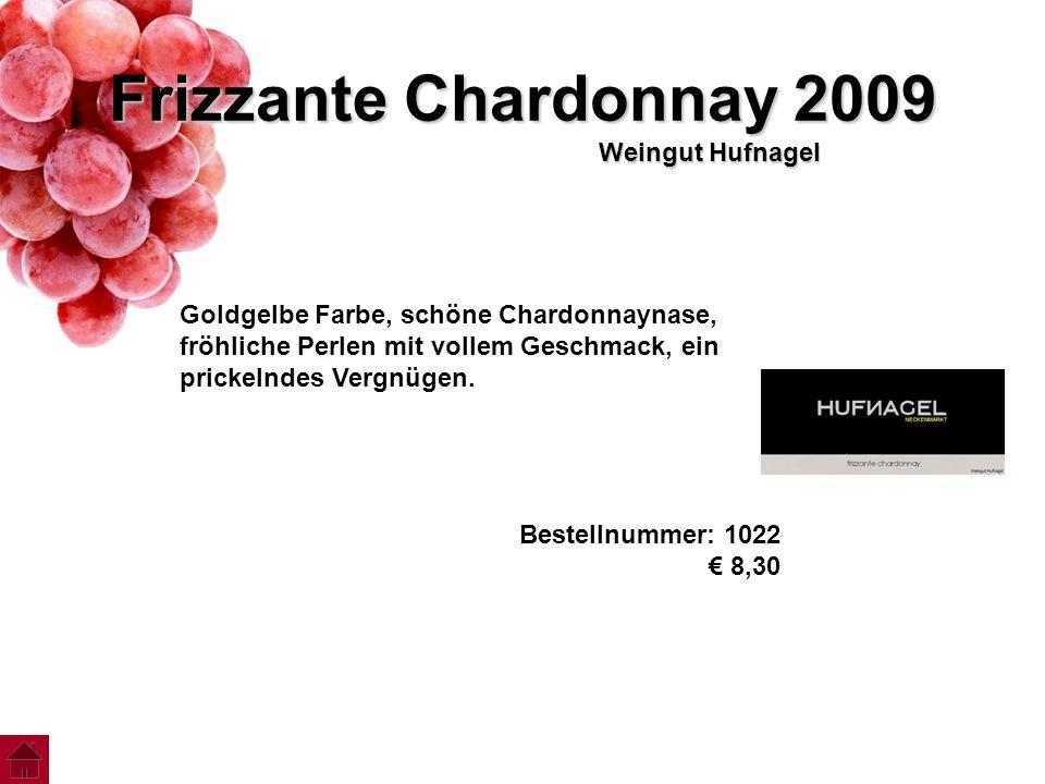 Frizzante Chardonnay 2009 Weingut Hufnagel Goldgelbe Farbe, schöne Chardonnaynase, fröhliche Perlen mit vollem Geschmack, ein prickelndes Vergnügen. B