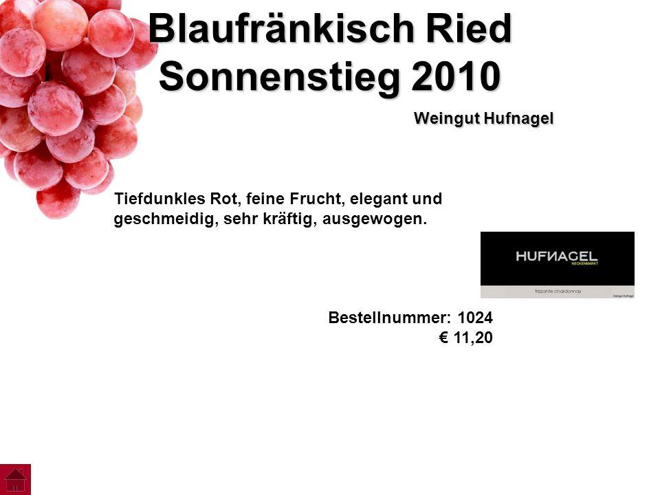 Blaufränkisch Ried Sonnenstieg 2010 Weingut Hufnagel Tiefdunkles Rot, feine Frucht, elegant und geschmeidig, sehr kräftig, ausgewogen. Bestellnummer: