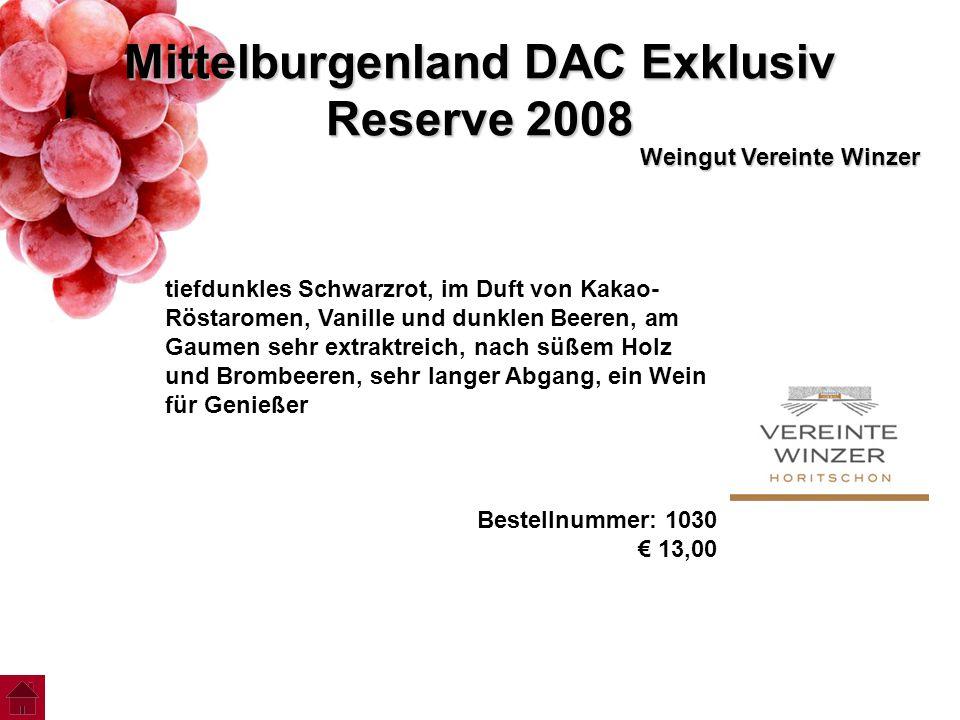 Mittelburgenland DAC Exklusiv Reserve 2008 Weingut Vereinte Winzer tiefdunkles Schwarzrot, im Duft von Kakao- Röstaromen, Vanille und dunklen Beeren,