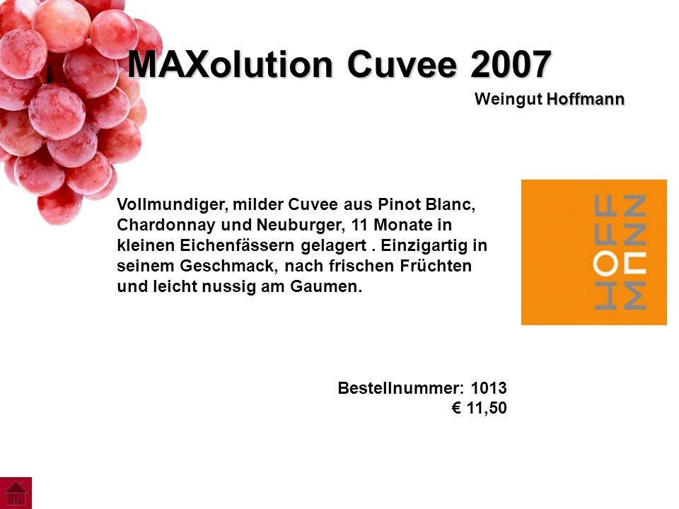 MAXolution Cuvee 2007 Hoffmann Weingut Hoffmann Vollmundiger, milder Cuvee aus Pinot Blanc, Chardonnay und Neuburger, 11 Monate in kleinen Eichenfässe