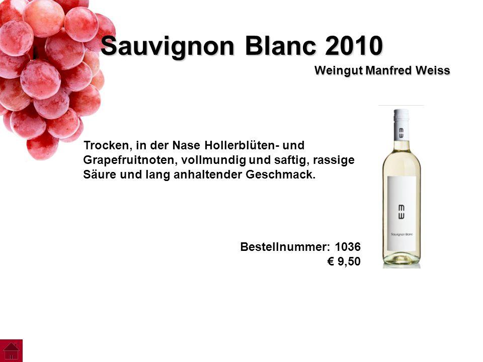 Sauvignon Blanc 2010 Weingut Manfred Weiss Trocken, in der Nase Hollerblüten- und Grapefruitnoten, vollmundig und saftig, rassige Säure und lang anhal