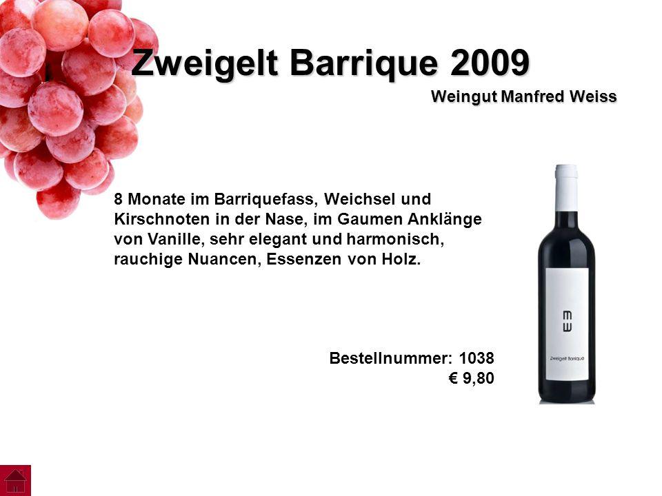 Zweigelt Barrique 2009 Weingut Manfred Weiss 8 Monate im Barriquefass, Weichsel und Kirschnoten in der Nase, im Gaumen Anklänge von Vanille, sehr eleg