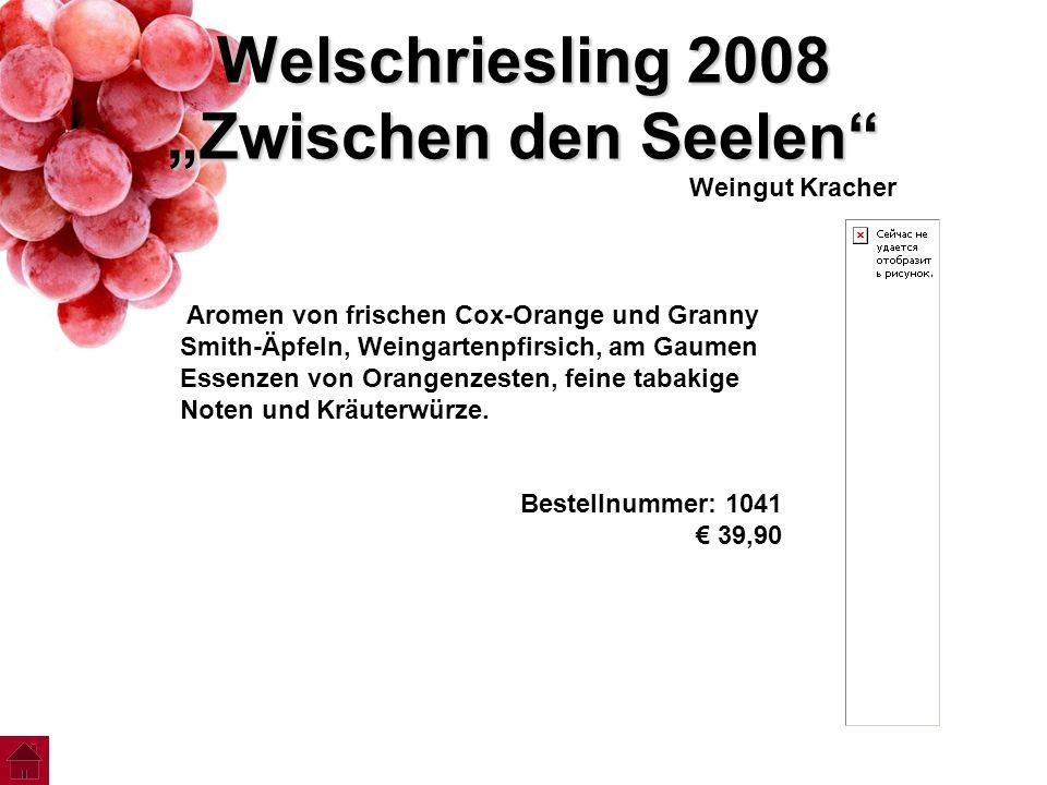 """Welschriesling 2008 """"Zwischen den Seelen"""" Weingut Kracher Aromen von frischen Cox-Orange und Granny Smith-Äpfeln, Weingartenpfirsich, am Gaumen Essenz"""