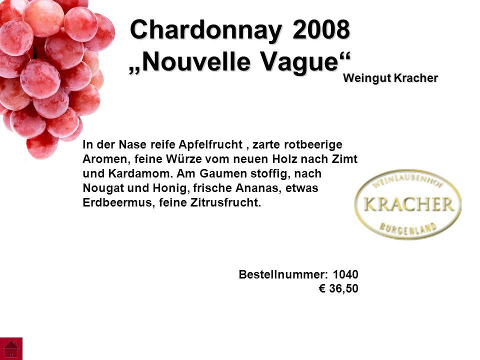 """Chardonnay 2008 """"Nouvelle Vague"""" Weingut Kracher In der Nase reife Apfelfrucht, zarte rotbeerige Aromen, feine Würze vom neuen Holz nach Zimt und Kard"""
