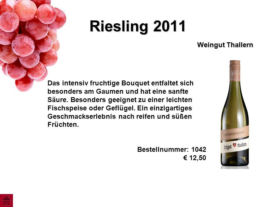 Riesling 2011 Weingut Thallern Das intensiv fruchtige Bouquet entfaltet sich besonders am Gaumen und hat eine sanfte Säure. Besonders geeignet zu eine