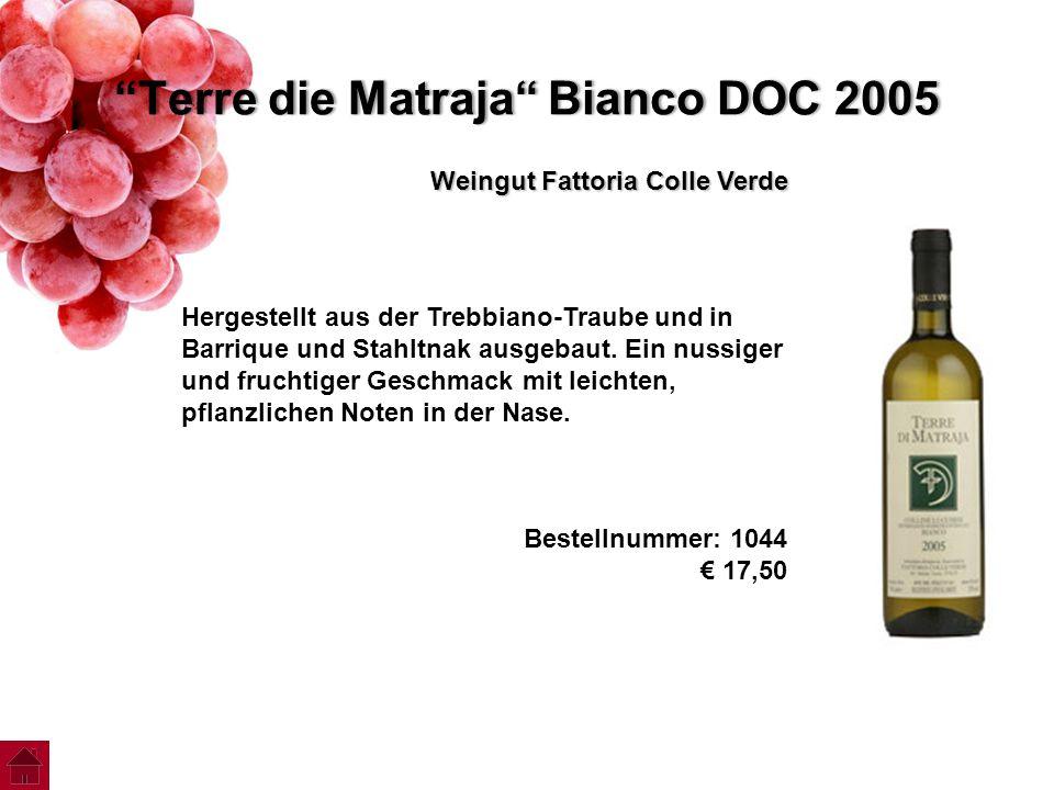 """""""Terre die Matraja"""" Bianco DOC 2005""""Terre die Matraja"""" Bianco DOC 2005 Weingut Fattoria Colle Verde Hergestellt aus der Trebbiano-Traube und in Barriq"""