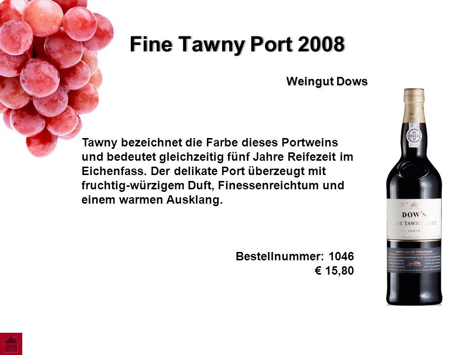 Fine Tawny Port 2008Fine Tawny Port 2008 Weingut Dows Tawny bezeichnet die Farbe dieses Portweins und bedeutet gleichzeitig fünf Jahre Reifezeit im Ei