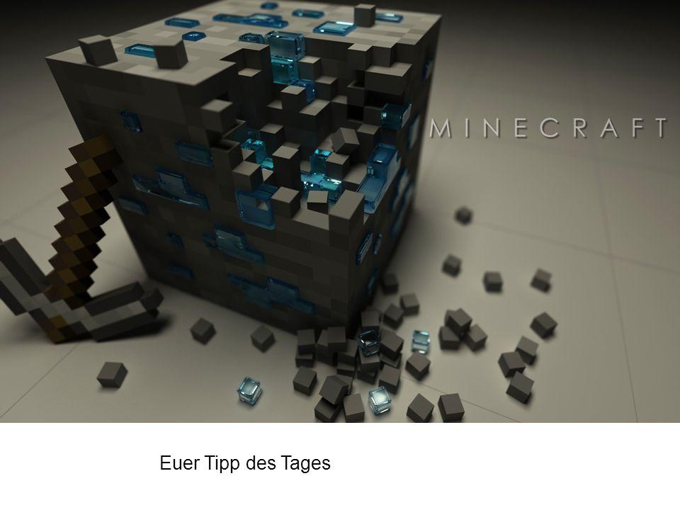 Minecraft Euer Tipp des Tages