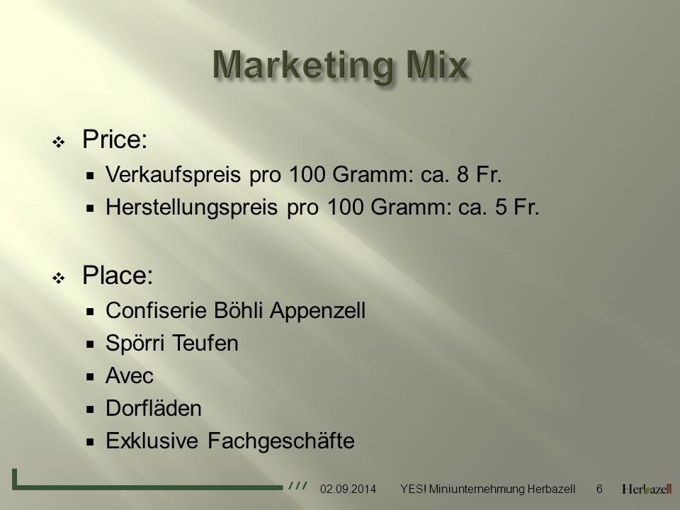  Promotion:  Eigenwerbung  Zielgruppe: Erwachsene  Bekanntheit von Flauder benutzen  Klare Werbung für viele Absatzkanäle  Auffallende Werbung direkt im Laden 02.09.2014YES.
