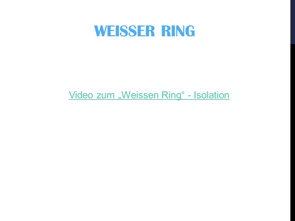"WEISSER RING Video zum ""Weissen Ring - Isolation"