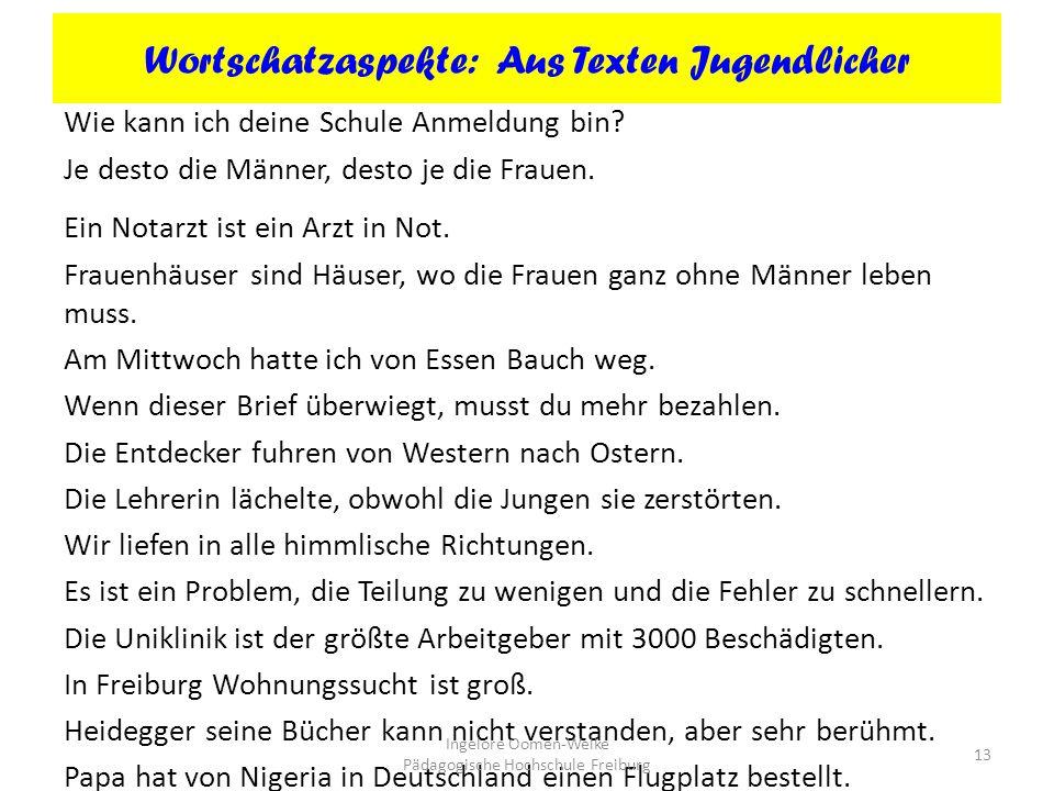 Wortschatzaspekte: Aus Texten Jugendlicher Wie kann ich deine Schule Anmeldung bin.