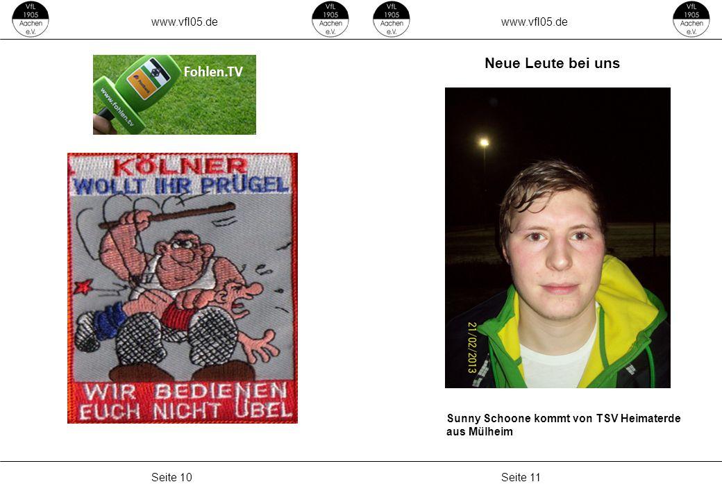 www.vfl05.de Seite 11Seite 10 ZEICHENERKLÄRUNG Erzeugt: 04.05.2011 04:33 Neue Leute bei uns Sunny Schoone kommt von TSV Heimaterde aus Mülheim