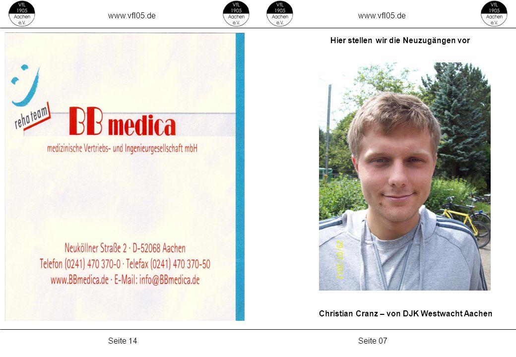 www.vfl05.de Seite 07Seite 14 Christian Cranz – von DJK Westwacht Aachen Hier stellen wir die Neuzugängen vor