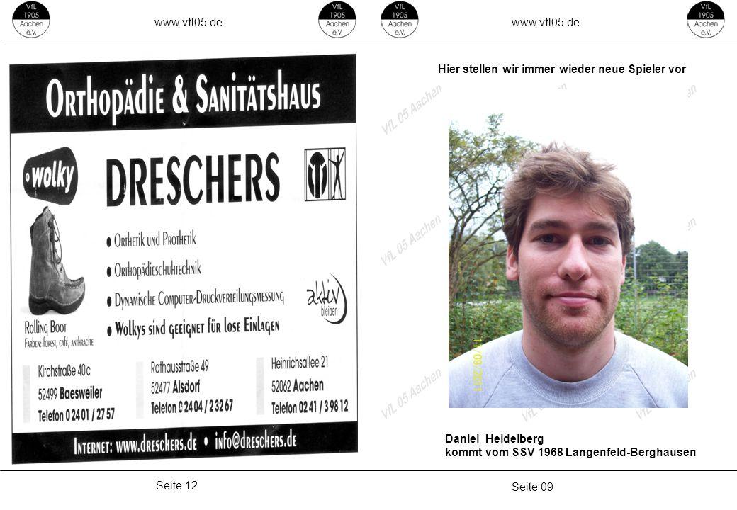 www.vfl05.de Seite 09 Seite 12 Hier stellen wir immer wieder neue Spieler vor Daniel Heidelberg kommt vom SSV 1968 Langenfeld-Berghausen