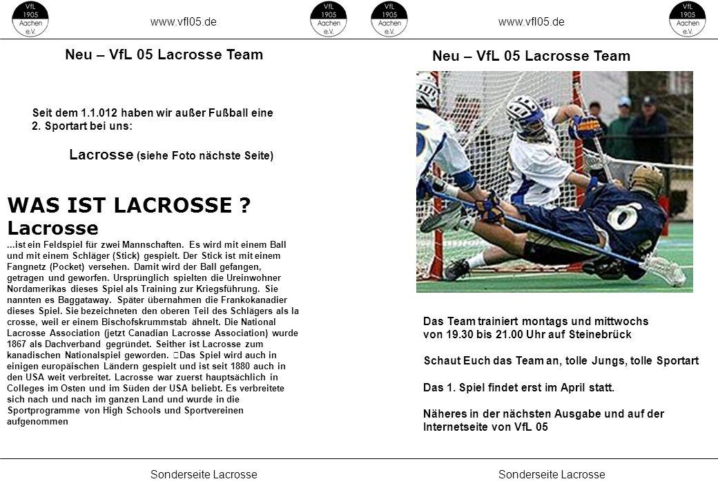 www.vfl05.de Sonderseite Lacrosse Neu – VfL 05 Lacrosse Team ZEICHENERKLÄRUNG Erzeugt: 04.05.2011 04:33 Seit dem 1.1.012 haben wir außer Fußball eine 2.