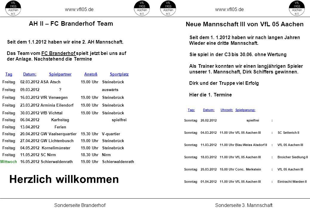 www.vfl05.de Sonderseite 3. MannschaftSonderseite Branderhof AH II – FC Branderhof Team Neue Mannschaft III von VfL 05 Aachen ZEICHENERKLÄRUNG Erzeugt
