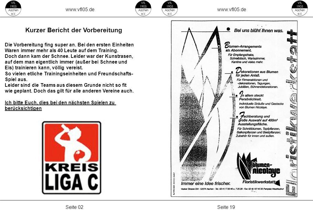 www.vfl05.de Seite 19Seite 02 Kurzer Bericht der Vorbereitung Die Vorbereitung fing super an. Bei den ersten Einheiten Waren immer mehr als 40 Leute a
