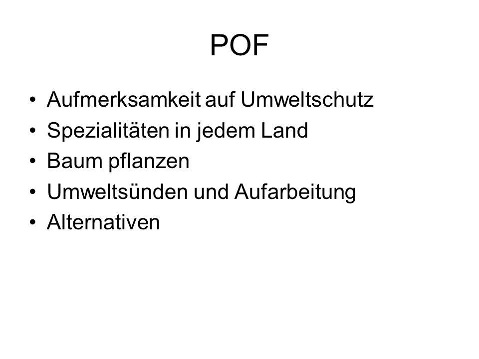 POF Aufmerksamkeit auf Umweltschutz Spezialitäten in jedem Land Baum pflanzen Umweltsünden und Aufarbeitung Alternativen