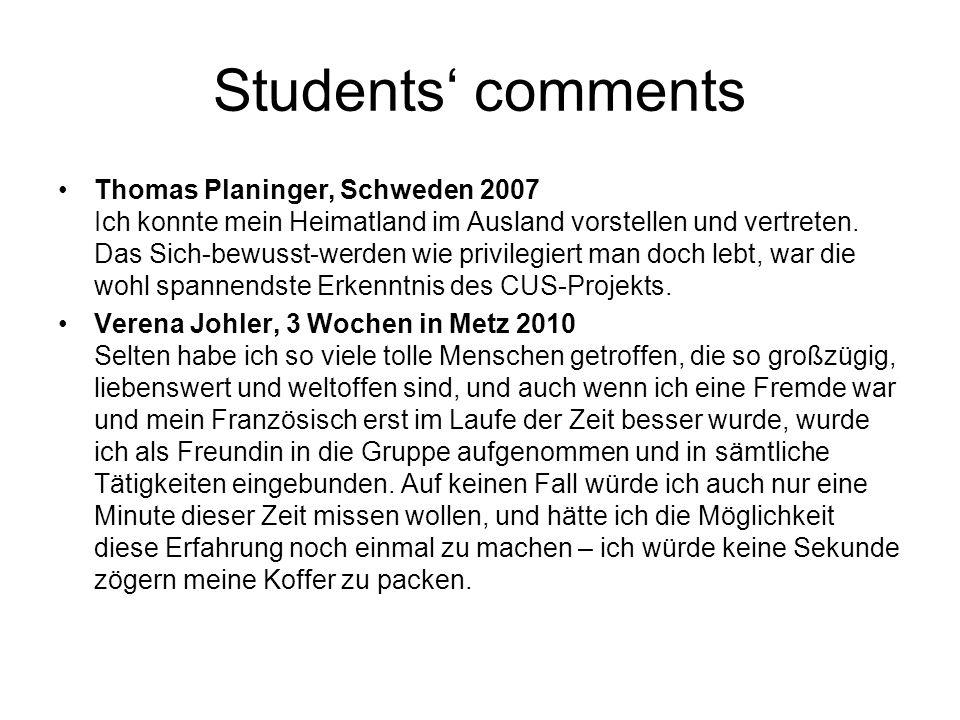 Students' comments Thomas Planinger, Schweden 2007 Ich konnte mein Heimatland im Ausland vorstellen und vertreten. Das Sich-bewusst-werden wie privile
