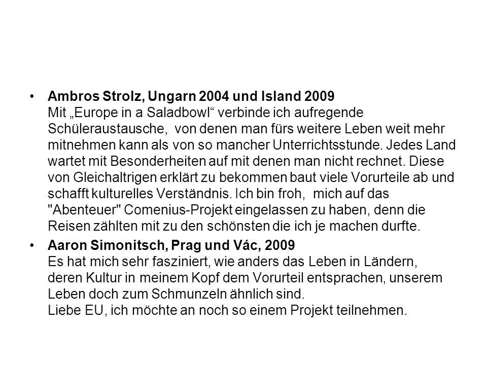 """Ambros Strolz, Ungarn 2004 und Island 2009 Mit """"Europe in a Saladbowl"""" verbinde ich aufregende Schüleraustausche, von denen man fürs weitere Leben wei"""