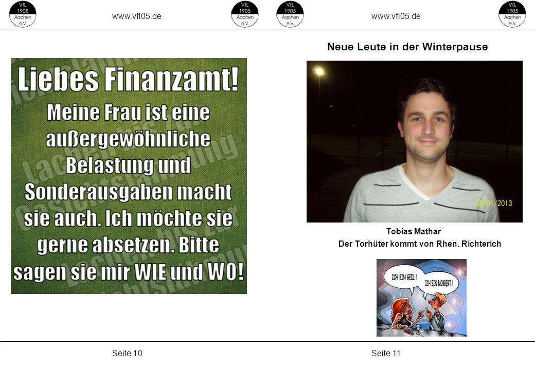 www.vfl05.de Seite 11Seite 10 ZEICHENERKLÄRUNG Erzeugt: 04.05.2011 04:33 Neue Leute in der Winterpause Tobias Mathar Der Torhüter kommt von Rhen.